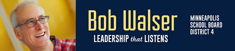 Bob Walser, Minneapolis School Board, District 4